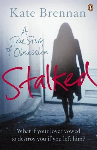 Stalked: A True Story of Obsession pdf epub