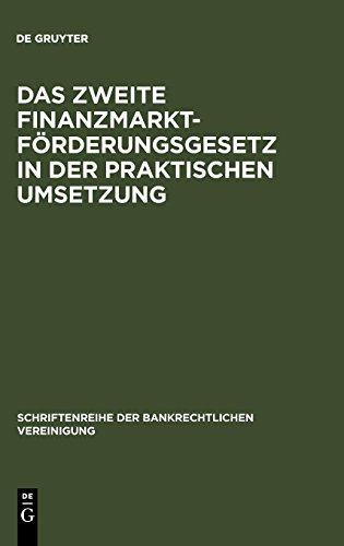 Das Zweite Finanzmarktförderungsgesetz in der praktischen Umsetzung (Schriftenreihe Der Bankrechtlichen Vereinigung) (German Edition)