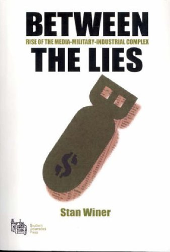 Read Online Between the Lies: Rise of the Media-military-industrial Complex pdf