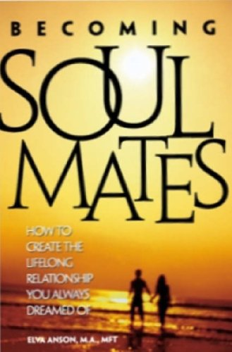 Download Becoming Soul Mates: How to Create the Lifelong Relationship You Always Dreamed Of pdf