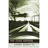The Cage Keeper and Other Stories, Andre Dubus, 0452263719