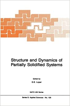 D. Loper - Structure And Dynamics Of Partially Solidified Systems