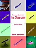 Character Education in the Classroom, Donna Jean Scanio, 1420856758