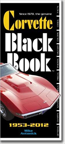 Black Book Car >> Corvette Black Book 1953 2012 Mike Antonick Amazon Com Books