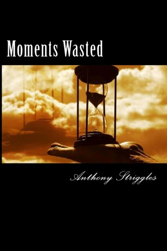 Moments Wasted