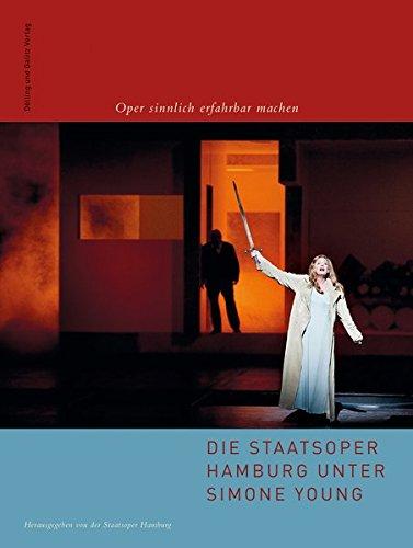 Die Staatsoper Hamburg unter Simone Young: Oper sinnlich erfahrbar machen