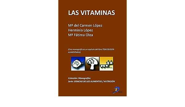 Las vitaminas (Este capitulo pertenece al libro Toxicología alimentaria)  eBook: María del Carmen López Martínez, Herminia López García de la Serrana: ...