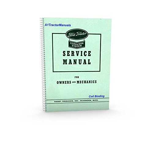 Ford Tractor. Ferguson System SERVICE MANUAL FOR OWNERS AND MECHANICS Model 9N and 2N. 1939 - 1947.