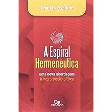 A Espiral Hermeneutica. Uma Nova Abordagem A Interpretação Bíblica