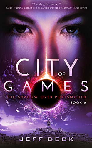City of Games (The Shadow Over Portsmouth Book 2) by [Deck, Jeff