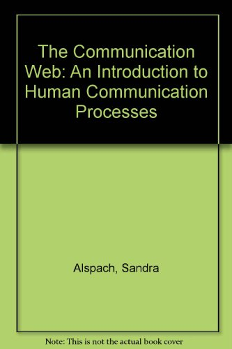 The Communication Web: An Introduction to Human Communication Processes
