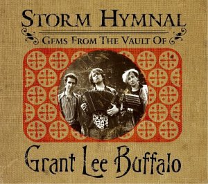 Storm Hymnal: Gems From the Vault of Grant Lee by Rhino