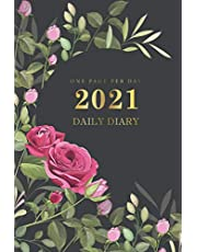 Daily Diary 2021 One Page Per Day: Beautiful Roses Cover   2021 Daily Planner for 365 Days Calendar