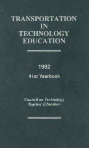 Transportation in Technology Education: 41st Yearbook, 1992 (Council on Technology Education Yearbook)
