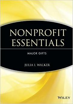 Book Nonprofit Essentials: Major Gifts by Julia I. Walker (2006-04-07)