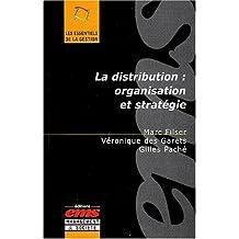 DISTRIBUTION (LA) : ORGANISATION ET STRATÉGIE