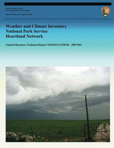 Read Online Weather and Climate Inventory National Park Service Heartland Network (Natural Resource Technical Report NPS/HTLN/NRTR?2007/043) ebook