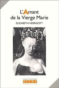L'amant de la Vierge Marie par Elizabeth Herrgott