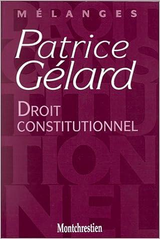 Lire un Mélanges Patrice Gélard : Droit constitutionnel pdf, epub