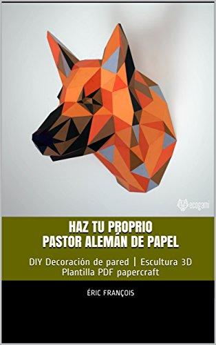Haz tu proprio Pastor alemán de papel: DIY Decoración de pared | Escultura 3D |