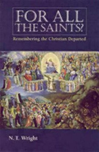 Read Online For All the Saints : Remembering the Christians Departed(Paperback) - 2018 Edition pdf