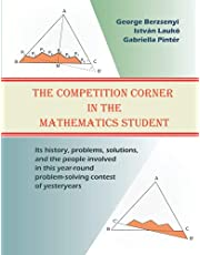 The Competition Corner in the Mathematics Student: Its history, problems, solutions, and the people involved in this year-round problem-solving contest of yesteryears
