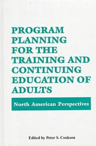 Program Planning for the Training and Continuing Education of Adults: North American Perspectives