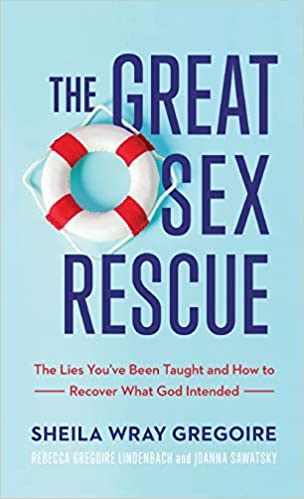 The Great Sex Rescue: Gregoire, Sheila Wray, Lindenbach, Rebecca Gregoire,  Sawatsky, Joanna: 9781540901460: Amazon.com: Books
