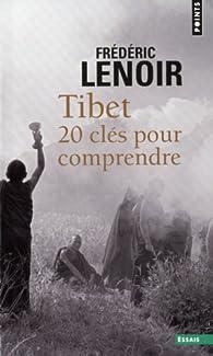Tibet : 20 clés pour comprendre par Frédéric Lenoir