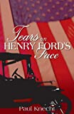 Tears on Henry Ford's Face, Paul Knecht, 1598866567