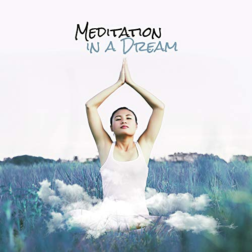 - Meditation in a Dream: Music for Lucid Dream