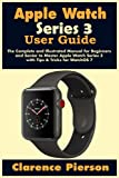Apple Watch Series 3 User Guide: The Complete and