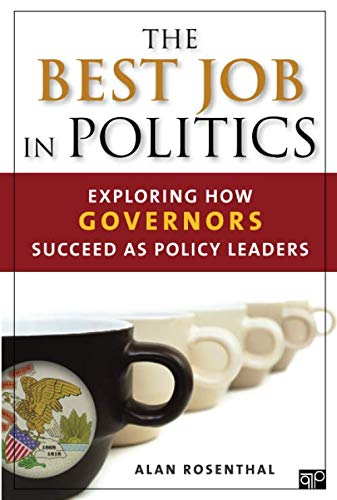 The Best Job in Politics: Exploring How Governors Succeed as Policy Leaders (Best Government Jobs For Veterans)