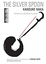 The Silver Spoon: Memoir of a Boyhood in Japan
