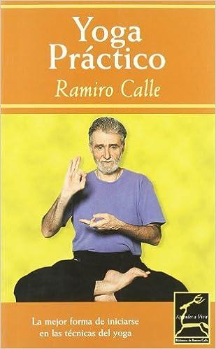 YOGA PRÁCTICO (Aprender a Vivir): Amazon.es: Ramiro Calle ...