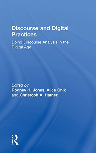 Discourse and Digital Practices: Doing discourse analysis in the digital age (Black And White Photography In The Digital Age)