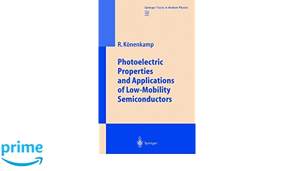 Photoelectric Properties and Applications of Low-Mobility Semiconductors (Springer Tracts in Modern Physics): Rolf Könenkamp: 9783662156698: Amazon.com: ...