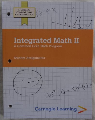 Carnegie Learning - Integrated Math II: A Common Core Math Program - Student Assignments