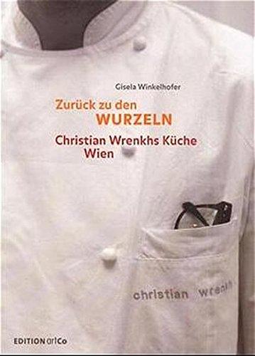 zurck-zu-den-wurzeln-christian-wrenkhs-kche-wien