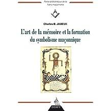 L'art de la mémoire et la fonction du symbolisme maçonnique (Petite bibliothèque de la franc-maçonnerie) (French Edition)