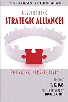 Researching Strategic Alliances: Emerging Perspectives (Research in Strategic Alliances)