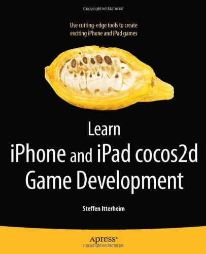 Learn iPhone and iPad cocos2d Game Development by Steffen Itterheim, Apress