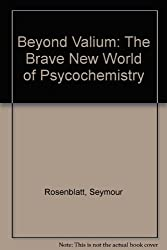 Beyond Valium: The Brave New World of Psycochemistry
