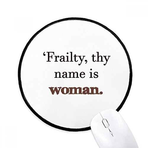 Frailty Names Woman Shakespeare Round Non-Slip Mousepads Black Stitched Edges Game Office Gift