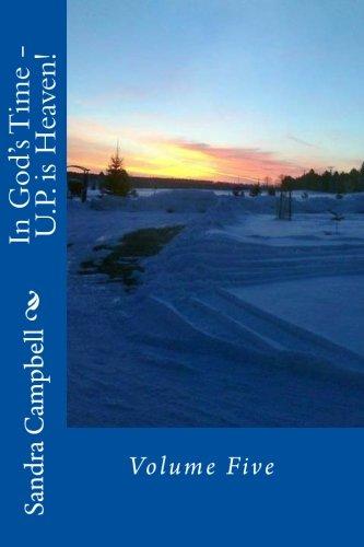 Read Online In God's Time - U.P. is Heaven: Volume Five ebook