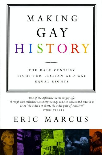 Buy now Making Gay History: The Half-Century Fight for Lesbian and Gay Equal Rights