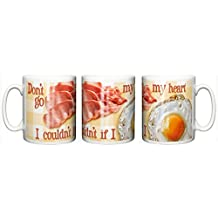 Dirty Fingers, Don't go Bacon my Heart, I couldn't if you Fried, ceramic coffee or tea Mug