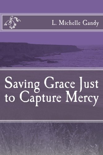 Download Saving Grace Just to Capture Mercy ebook