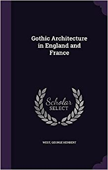 Gothic Architecture in England and France