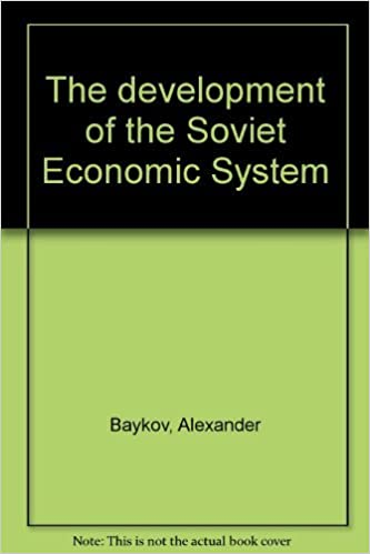 The Development Of The Soviet Economic System An Essay On The  The Development Of The Soviet Economic System An Essay On The Experience  Of Planning In The Ussr Economic And Social Studies Alexander Baykov